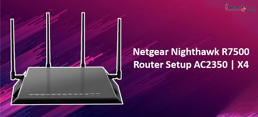 Netgear Nighthawk R7500 Router Setup AC2350 | X4